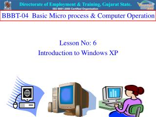 Lesson No: 6 Introduction to Windows XP
