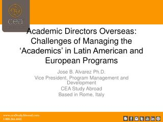 Academic Directors Overseas: Challenges of Managing the 'Academics' in Latin American and European  Programs
