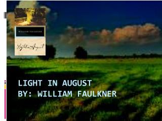 Light in August By: William Faulkner