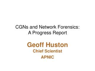 CGNs and Network Forensics: A Progress Report