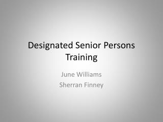 Designated Senior Persons Training