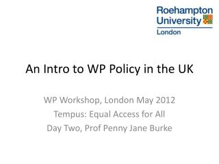 An Intro to WP Policy in the UK