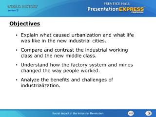 Explain what caused urbanization and what life was like in the new industrial cities.