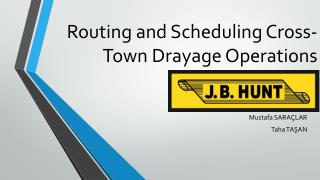 Routing and Scheduling Cross-Town  Drayage  Operations