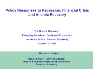 Policy Responses to Recession, Financial Crisis and Anemic Recovery