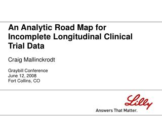 an analytic road map for incomplete longitudinal clinical trial data