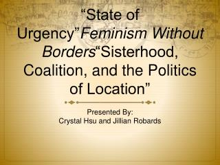 """State of Urgency"" Feminism Without Borders ""Sisterhood, Coalition, and the Politics of Location"""