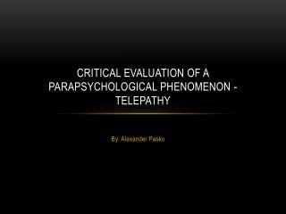 Critical Evaluation of a Parapsychological Phenomenon - Telepathy