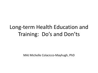 Long-term Health Education and Training:  Do's and Don'ts