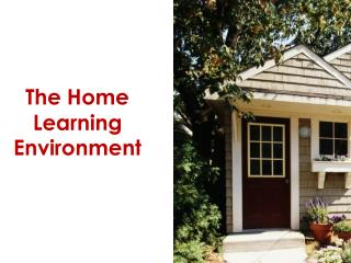 The Home Learning Environment