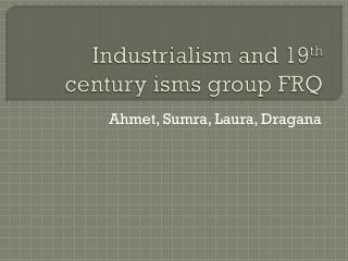 Industrialism and 19 th  century isms group FRQ
