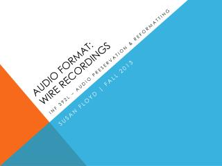 Audio format:  Wire recordings