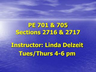 PE 701 & 705 Sections 2716 & 2717