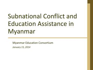 Subnational Conflict and Education  A ssistance in Myanmar