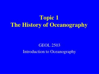 Topic 1 The History of Oceanography