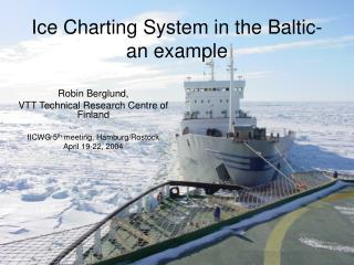 Ice Charting System in the Baltic- an example