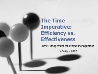 The Time Imperative: Efficiency vs. Effectiveness