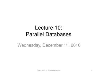 Lecture  10: Parallel Databases