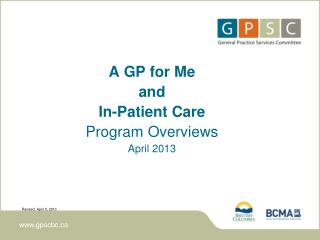 A GP for Me and In-Patient Care Program Overviews April 2013