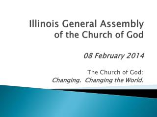 Illinois  General Assembly of the Church of God  08 February 2014