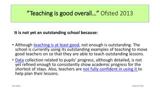 """Teaching  is good  overall…""  Ofsted 2013"