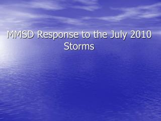 MMSD Response to the July 2010 Storms