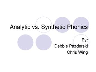 Analytic vs. Synthetic Phonics