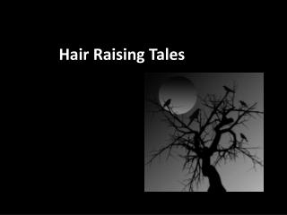 Hair Raising Tales
