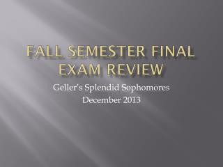 Fall Semester Final Exam Review