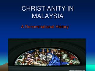 CHRISTIANITY IN MALAYSIA