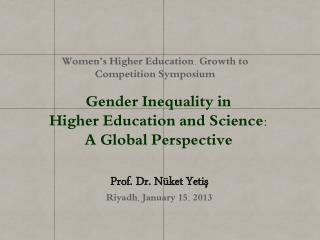 Gender  Inequality  in Higher Education and Science: A Global Perspective