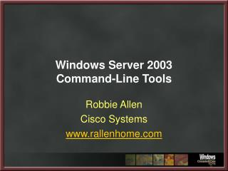 Windows Server 2003  Command-Line Tools