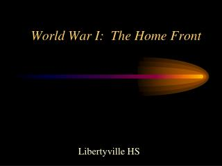 World War I:  The Home Front