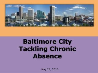 Baltimore City   Tackling Chronic Absence