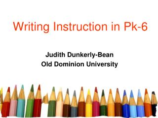 Writing Instruction in Pk-6