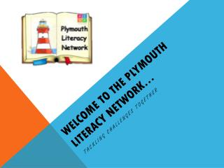 Welcome to the Plymouth literacy network…