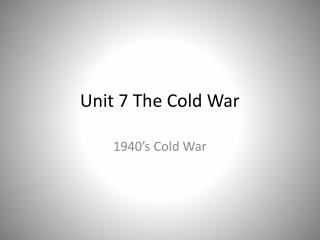 Unit 7 The Cold War