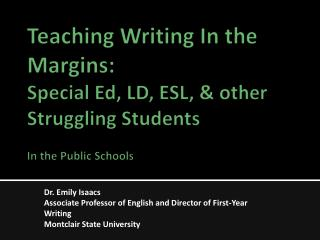 Teaching Writing In the Margins:  Special Ed, LD, ESL, & other Struggling Students In the Public Schools