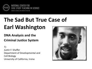 The Sad  B ut True Case of  Earl Washington DNA  Analysis and  the Criminal  Justice System