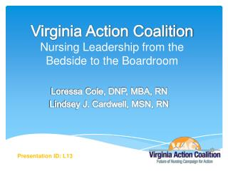 Virginia Action Coalition Nursing Leadership from the  Bedside to the Boardroom