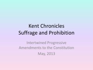 Kent Chronicles Suffrage and Prohibition