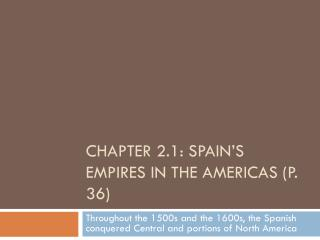 Chapter 2.1: Spain's Empires in the Americas (p. 36)