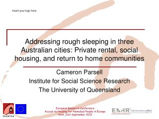 Addressing  rough sleeping in  three Australian cities :  Private rental , social  housing , and return to home  communi