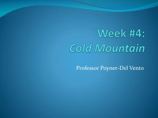 Week  #4: Cold Mountain