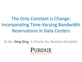The Only Constant is Change: Incorporating Time-Varying Bandwidth Reservations in Data Centers