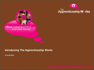 Introducing The Apprenticeship Works V3 02.02.2010