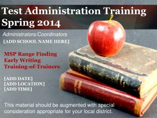 Test Administration Training Spring 2014