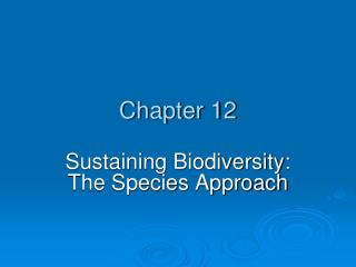 sustaining biodiversity: the species approach