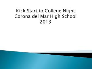 Kick Start to College Night Corona del Mar High School  2013