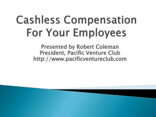 Cashless Compensation For Your Employees